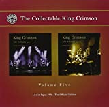 The Collectable King Crimson Vol 5: Live In Japan 1995 - The Official Edition (2 CD) by King Crimson (2010-09-14)
