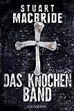 Stuart MacBride: Das Knochenband