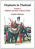 Elephants in Thailand, Vol. 1: Mahouts and Their Cultures Today