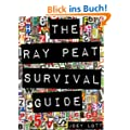 The Ray Peat Survival Guide: Understanding, Using, and Realistically Applying the Dietary Ideas of Dr. Ray Peat (English Edition)