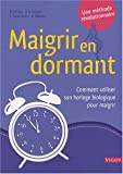 Maigrir en dormant : Comment utiliser votre horloge biologique pour maigrir