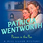 Poison in the Pen: Miss Silver, Book 29 (       UNABRIDGED) by Patricia Wentworth Narrated by Diana Bishop