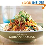 Quick & Easy Korean Cooking: More Than 70 Everyday Recipes (Gourmet Cook Book Club Selection)