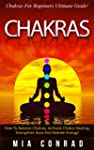Chakras: Chakras For Beginners Ultima...