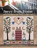 img - for Away from Home: Quilts Inspired by the Lowell Factory Girls book / textbook / text book