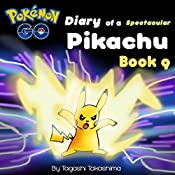 Pokemon Go: Diary of a Spectacular Pikachu | Tagashi Takashima