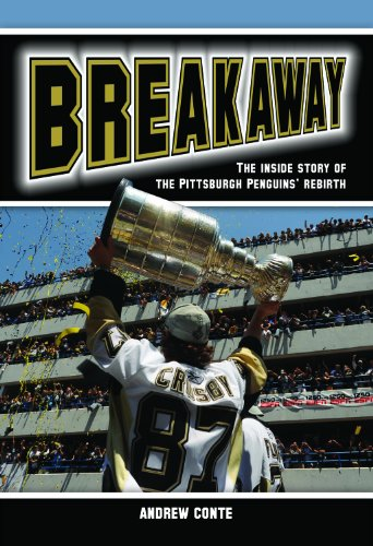 Breakaway: The Inside Story of the Pittsburgh Penguins' Rebirth, Andrew Conte