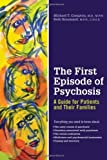 img - for The First Episode of Psychosis: A Guide for Patients and Their Families book / textbook / text book