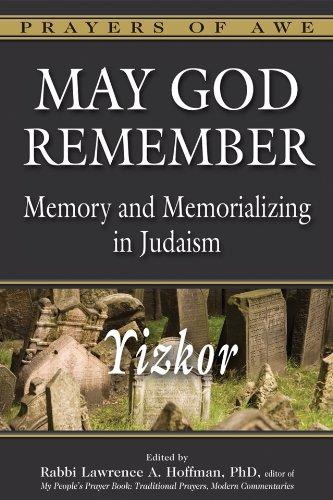 May God Remember Yizkor: Memory and Memorializing in Judaism (Prayers of Awe)