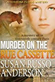 Murder On The Rue Cassette (A Serafina Florio Mystery)