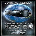 The Scrolls of Xavier: Xavier, Book 1 | John Ashley