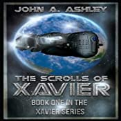The Scrolls of Xavier: Xavier, Book 1 | John Ashley