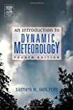 An Introduction to Dynamic Meteorology, Volume 88, Fourth Edition (International Geophysics)