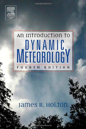 An Introduction to Dynamic Meteorology, Fourth Edition...