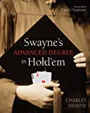 img - for By Charley Swayne Swayne's Advanced Degree in Hold'em [Paperback] book / textbook / text book