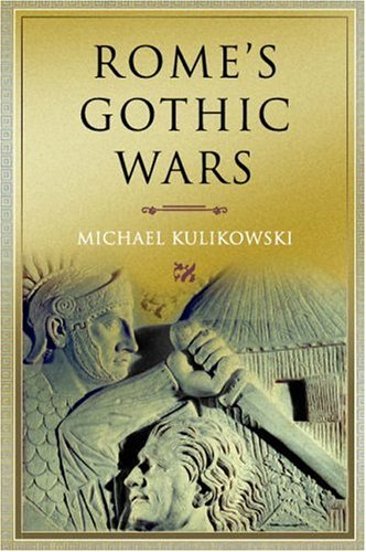 Rome's Gothic Wars: From the Third Century to Alaric (Key Conflicts of Classical Antiquity), MICHAEL KULIKOWSKI