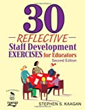 img - for 30 Reflective Staff Development Exercises for Educators [Paperback] [2008] 2nd Ed. Stephen S. Kaagan book / textbook / text book
