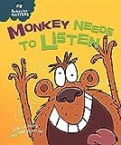 Monkey Needs to Listen (Behavior Matters)