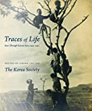 img - for Traces of Life: Seen Through Korean Eyes, 1945-1992 (Korean Photography) by Chang Jae Lee (2012-08-02) book / textbook / text book