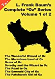 "7 Books in 1: L. Frank Baum's Original ""Oz"" Series, Volume 1 of 2. The Wonderful Wizard of Oz, The Marvelous Land of Oz, Ozma of Oz, Dorothy and the Wizard ... City of Oz, and The Patchwork Girl Of Oz."