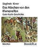 Das Märchen von den Blumenelfen: Gute-Nacht-Geschichte