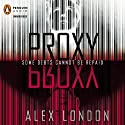 Proxy (       UNABRIDGED) by Alex London Narrated by Andrew Sweeney