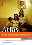 Atlas de la population mondiale : Faut-il craindre la croissance dmographique et le vieillissement ?