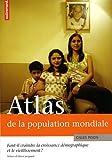 echange, troc Gilles Pison - Atlas de la population mondiale : Faut-il craindre la croissance démographique et le vieillissement ?