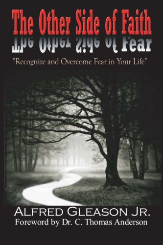 The Other Side of Faith: Recognize & Overcome Fear In Your Life