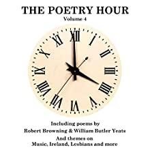 The Poetry Hour, Volume 4: Time for the Soul Audiobook by William Butler Yeats, William Blake, Walt Whitman Narrated by Ghizela Rowe, Richard Mitchley