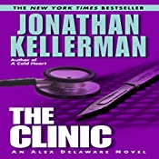 The Clinic: An Alex Delaware Novel | Jonathan Kellerman