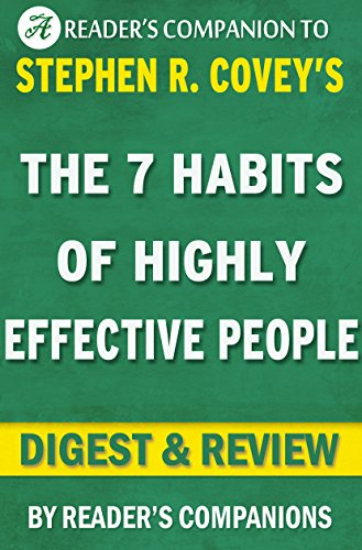 The 7 Habits of Highly Effective People: A Digest & Review of  Stephen R. Covey's Best Selling Book: Powerful Lessons in Personal Change