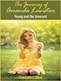 img - for The Journey of Amanda Lewiston - Young and Innocent book / textbook / text book