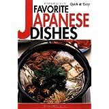 Favorite Japanese Dishes (Quick & Easy) ~ Yukiko Moriyama