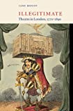 img - for Illegitimate Theatre in London, 1770-1840 book / textbook / text book