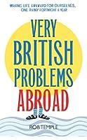 Very British Problems Abroad (English Edition)