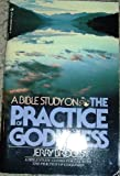 The Practice of Godliness:  A Study Guide Based on the Book (0891094989) by Bridges, Jerry