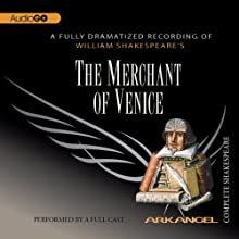 The Merchant of Venice: Arkangel Shakespeare  by William Shakespeare Narrated by Trevor Peacock, Bill Nighy, Haydn Gwynne, Julian Rhind-Tutt