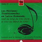 echange, troc Compilation - Les Musiques Traditionnelles en Suisse Romande