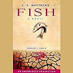 Fish | L.S. Matthews