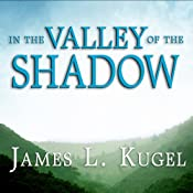 In the Valley of the Shadow: On the Foundations of Religious Belief | [James L. Kugel]