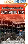 Quantifying and Controlling Catastrop...