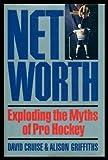 Net worth: Exploding the myths of pro hockey