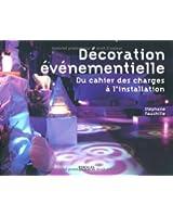 La d�coration �v�nementielle : Du cahier des charges � l'installation