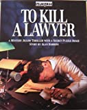 To Kill a Lawyer: A Mystery Jigsaw Thriller with a Secret Puzzle Image