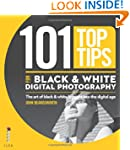 101 Top Tips for Black & White Digita...