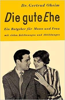 Die gute Ehe: Amazon.de: Gertrud Oheim, Guido Möring, Theo