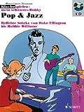 Pop & Jazz: Beliebte Stücke von Duke Ellington bis Robbie Williams. Klavier. Ausgabe mit CD. (Klavierspielen - mein schönstes Hobby)