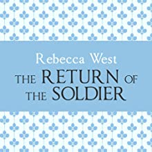 The Return of the Soldier (       UNABRIDGED) by Rebecca West Narrated by Harriet Carmichael