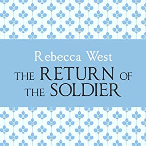 The Return of the Soldier | [Rebecca West]